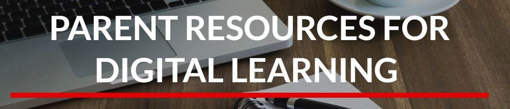 Parent Resources for Digital Learning